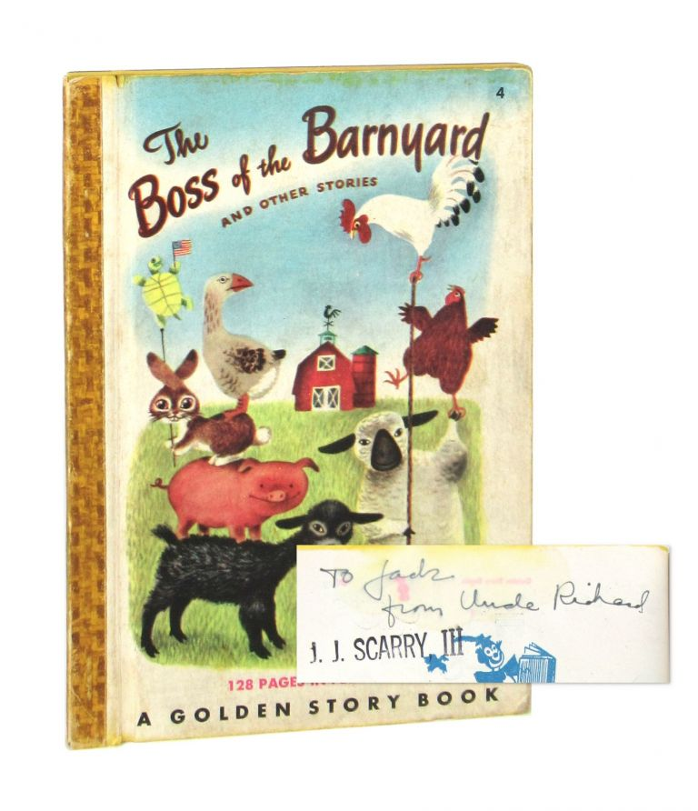 The Boss of the Barnyard and Other Barnyard Stories [Inscribed and Signed by Scarry to his nephew]. Joan Hubbard, Richard Scarry.