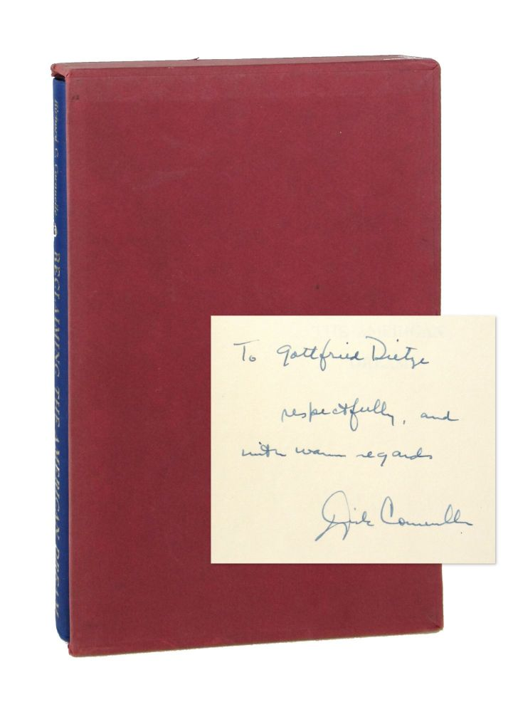 Reclaiming the American Dream [Inscribed and Signed to Gottfried Dietze]. Richard C. Cornuelle.