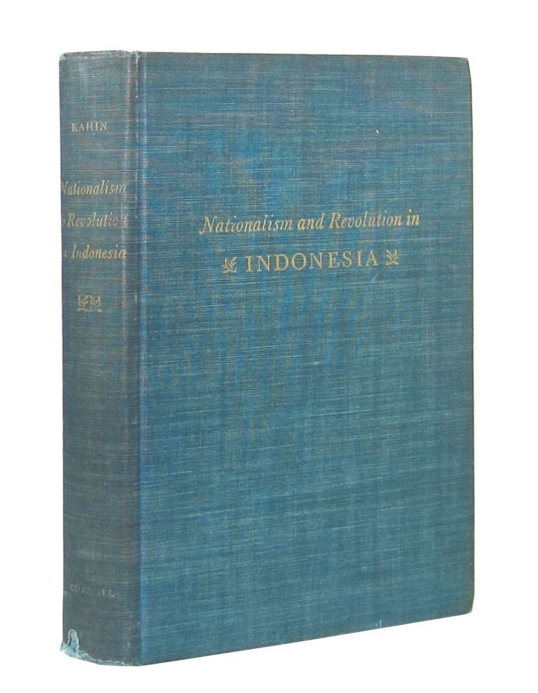 Nationalism and Revolution in Indonesia. George McTurnan Kahin.