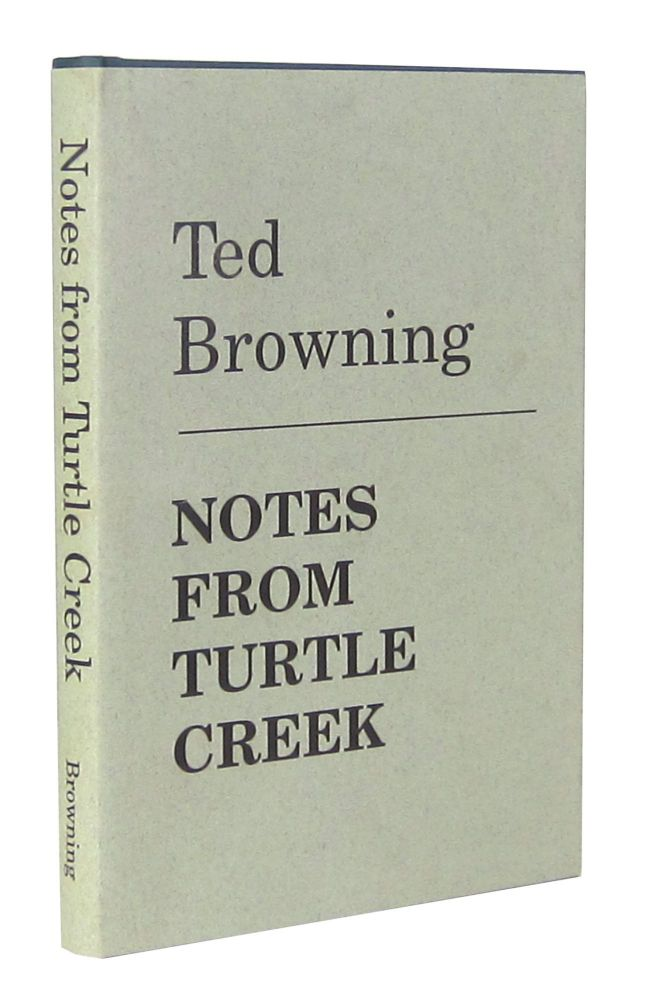 Notes from Turtle Creek. Ted Browning, Armistead W. Browning Jr.