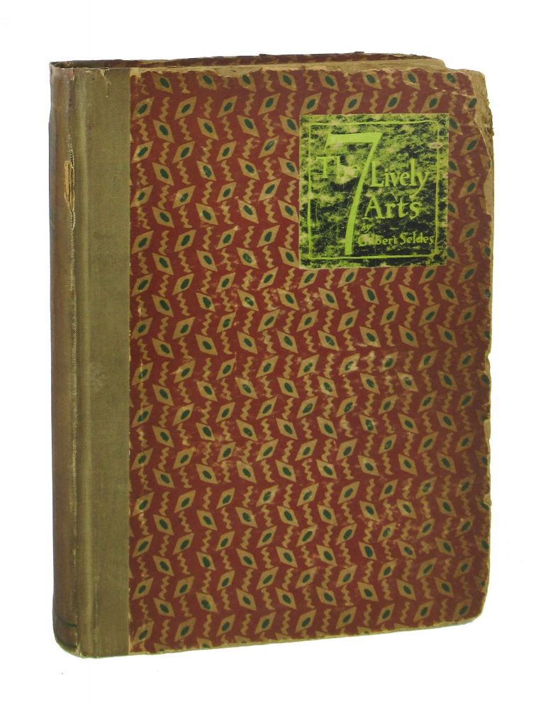 The Seven Lively Arts [Cover title: The 7 Lively Arts]. Gilbert Seldes.