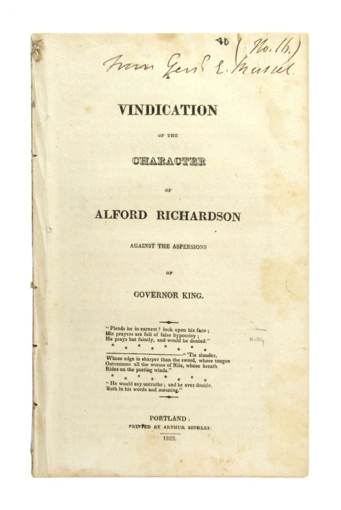 A Vindication of the Character of Alford Richardson Against the Aspersions of Governor King. Alford Richardson.
