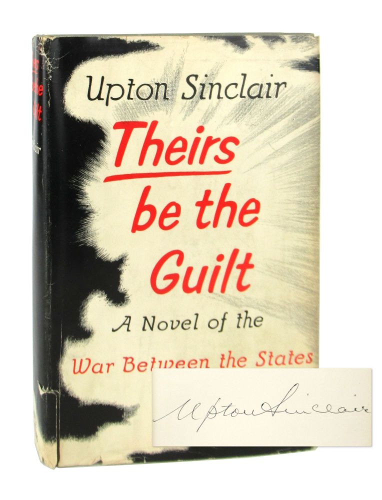 Theirs Be the Guilt: A Novel of the War Between the States [Alt. title: Manassas] [Signed]. Upton Sinclair.