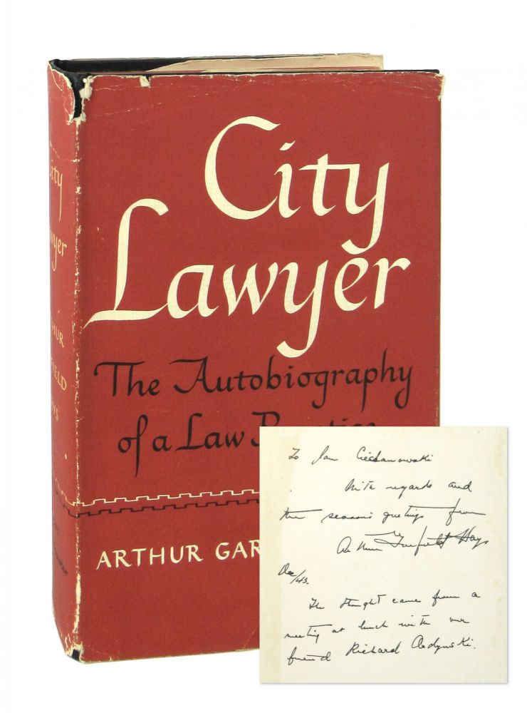 City Lawyer: The Autobiography of a Law Practice [Signed]. Arthur Garfield Hays.