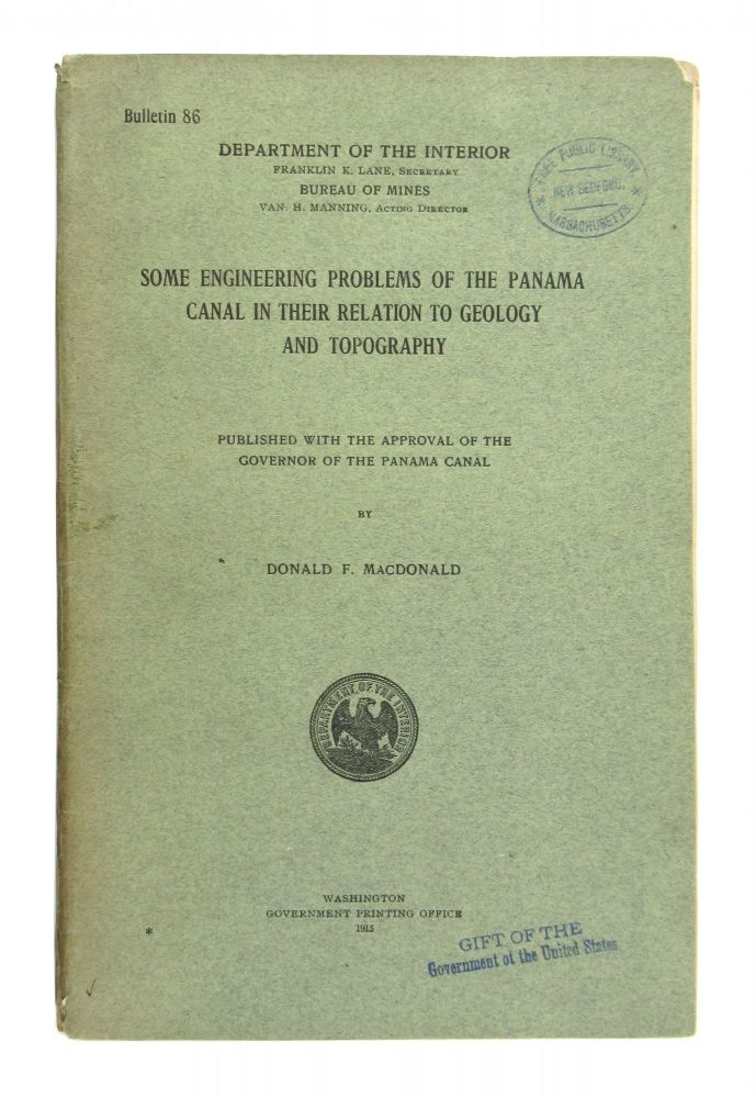 Some Engineering Problems of the Panama Canal in Their Relation to Geology and Topography. Donald F. MacDonald.