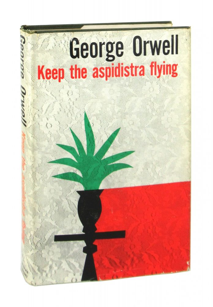 Keep the Aspidistra Flying. George Orwell.