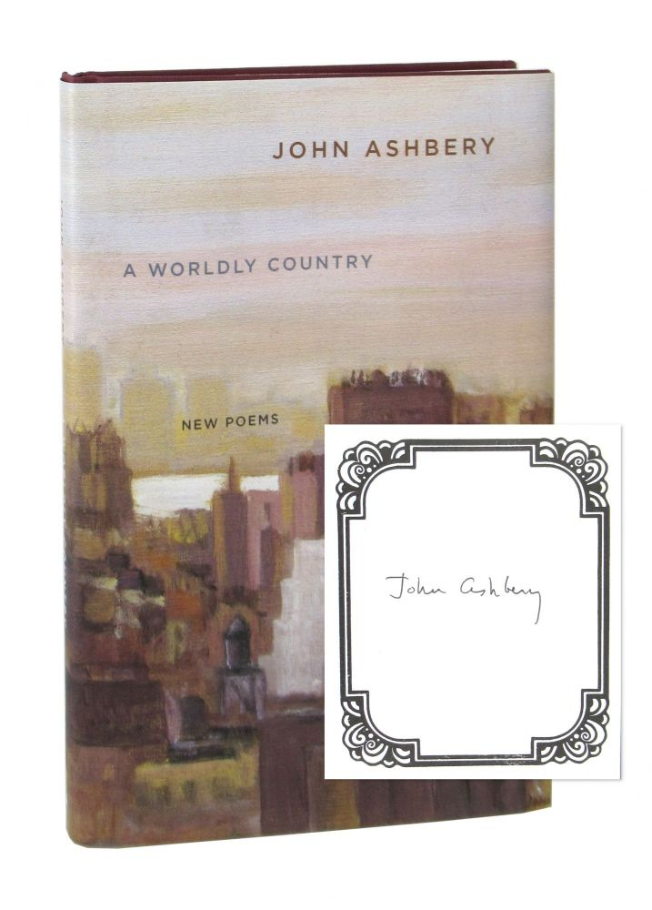 A Worldly Country [Signed Bookplate Laid in]. John Ashbery.