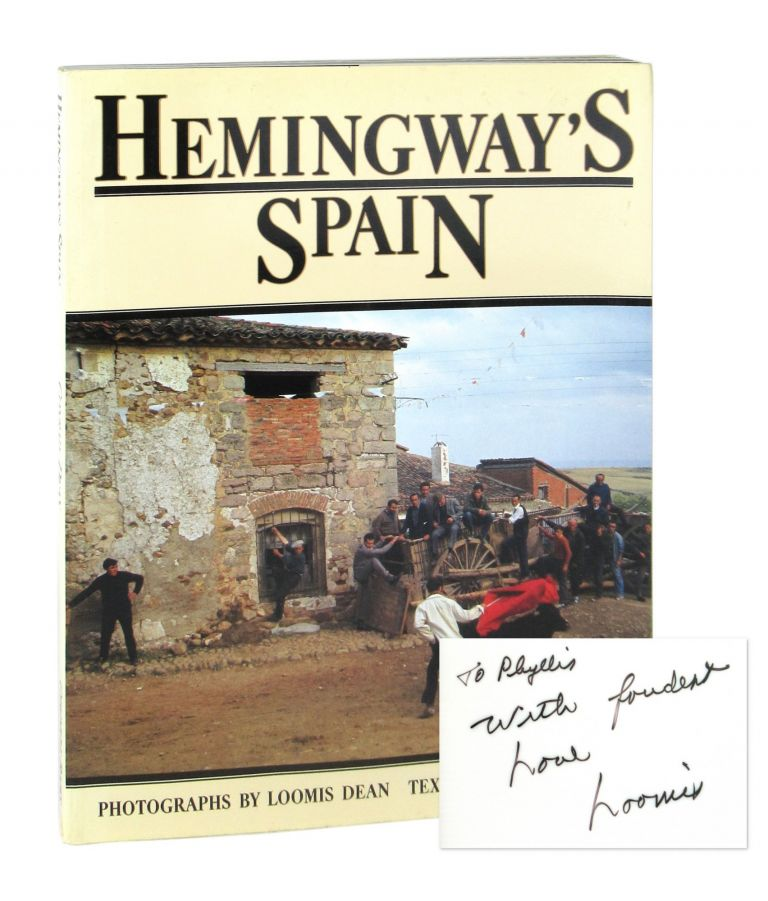 Hemingway's Spain [Inscribed and Signed by the Photographer]. Ernest Hemingway, Barnaby Conrad, Loomis Dean, photographs.