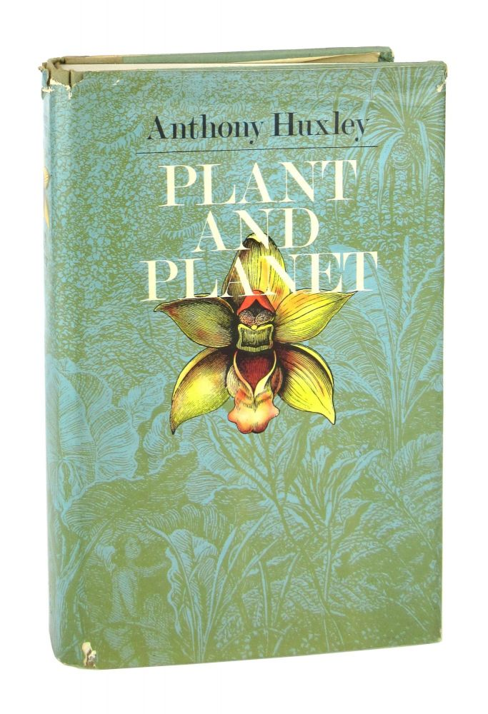 Plant and Planet. Anthony Huxley.