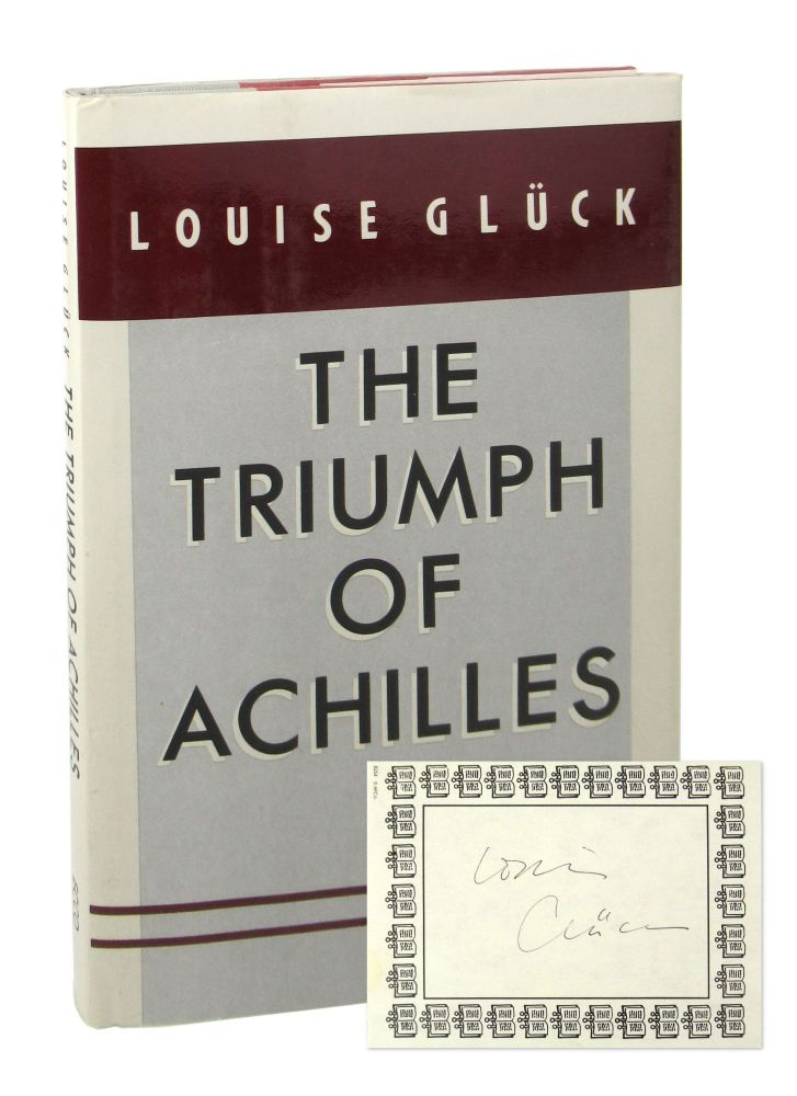 The Triumph of Achilles [Signed Bookplate Laid in]. Louise Gluck.