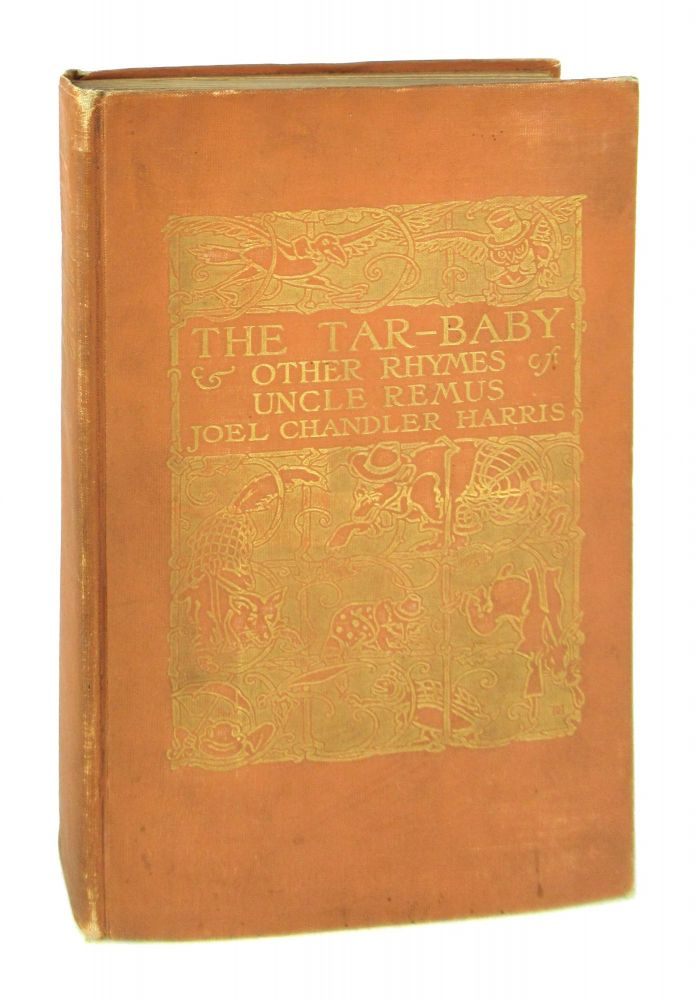 The Tar-Baby and Other Rhymes of Uncle Remus. Joel Chandler Harris, A B. Frost, E W. Kemble.