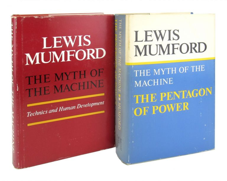 The Myth of the Machine: Technics and Human Development and The Pentagon of Power [Two volumes]. Lewis Mumford.