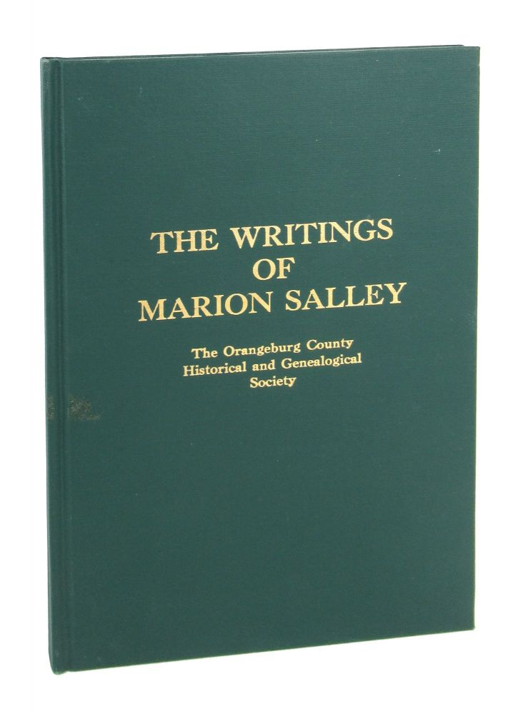 The Writings of Marion Salley [The Orangeburg Papers, Vol 1]. Marion Salley.