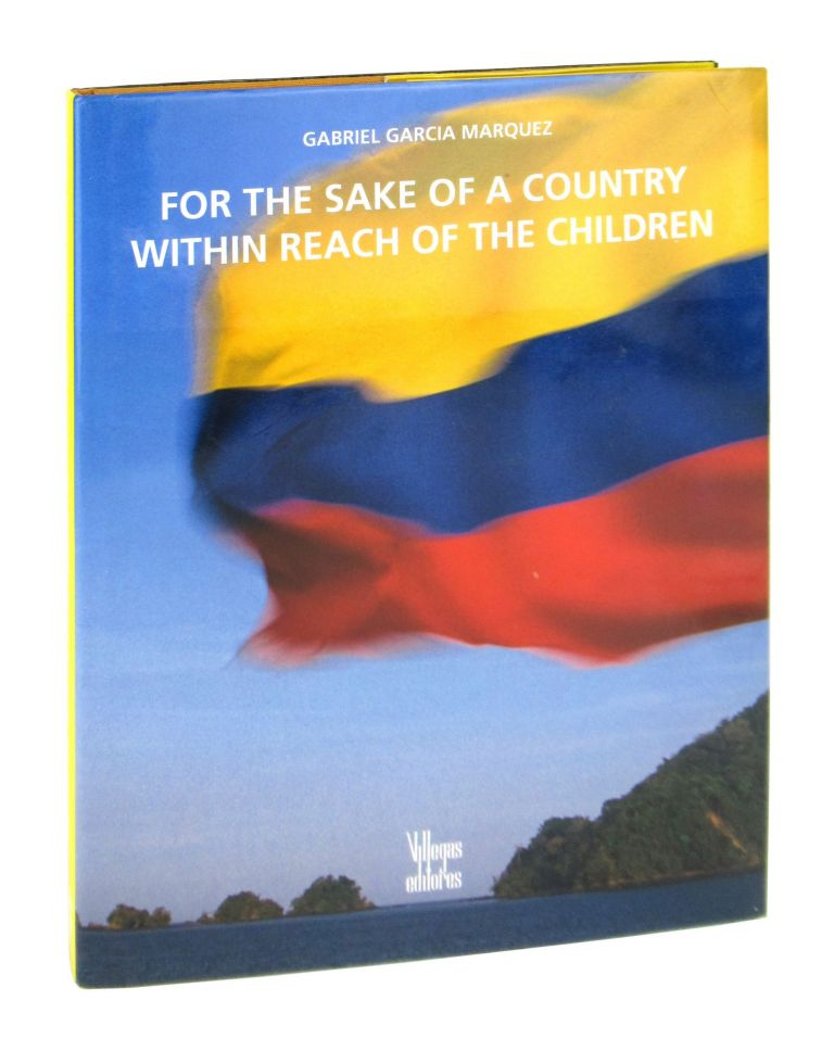 For the Sake of a Country Within Reach of the Children. Gabriel Garcia Marquez, Edith Grossman, Benjamin Villegas, trans., ed.