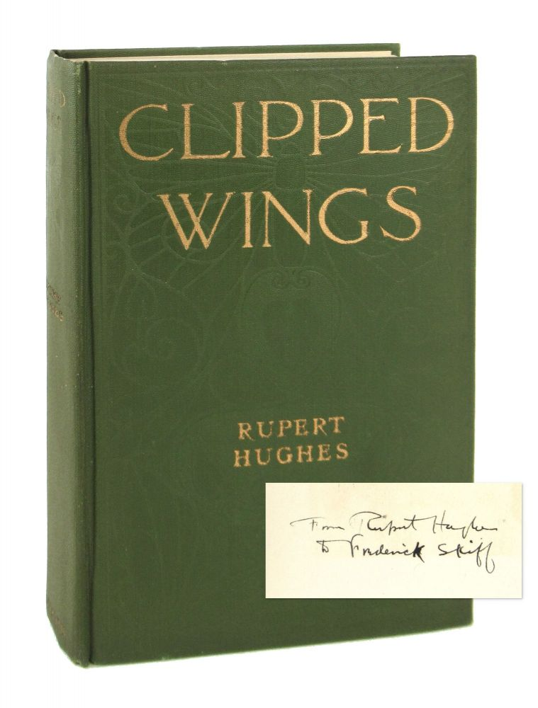 Clipped Wings [Inscribed to Frederick W. Skiff]. Rupert Hughes.