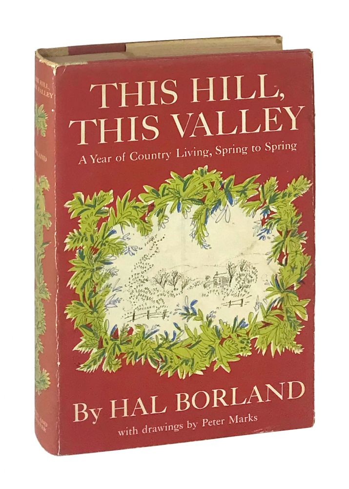 This Hill, This Valley. Hal Borland, Peter Marks.