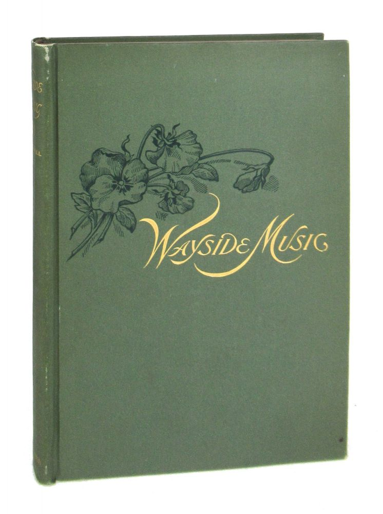 Wayside Music: Lyrics, Songs and Sonnets [Inscribed and Signed with Original Photographic Portrait]. Charles H. Crandall.