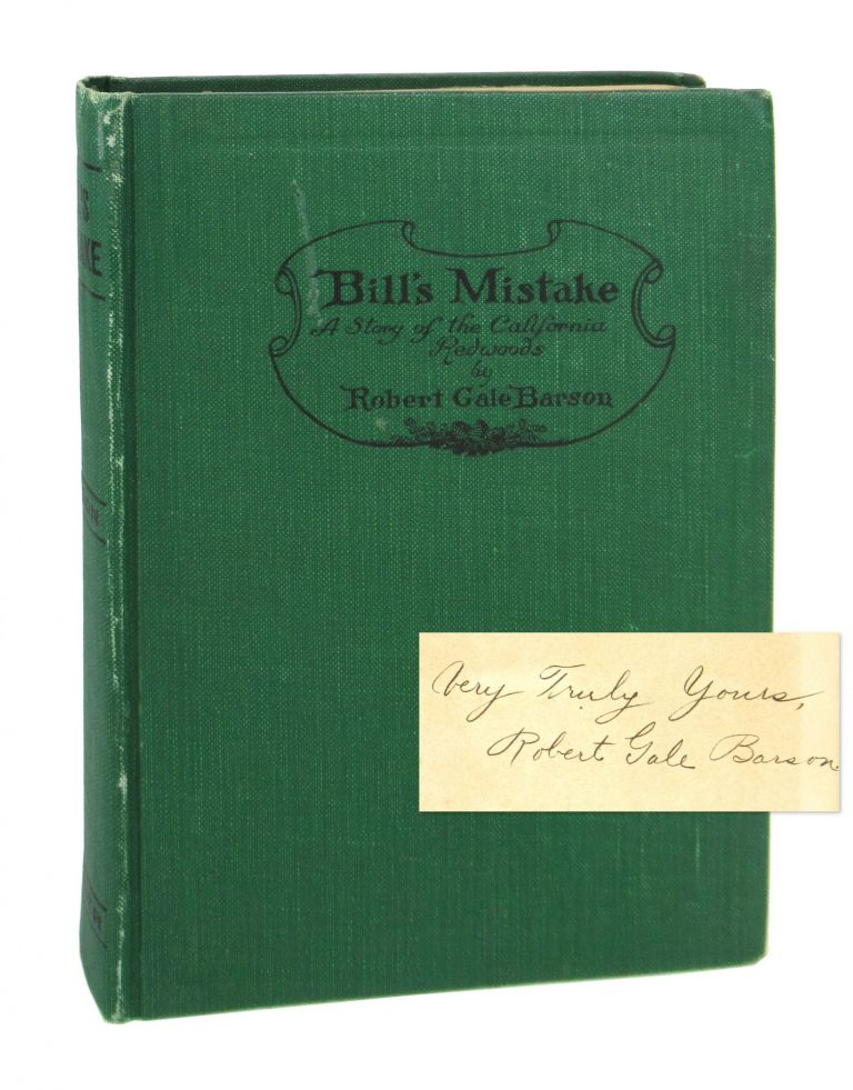 Bill's Mistake: A Story of the California Redwoods [Inscribed and Signed]. Robert Gale Barson.