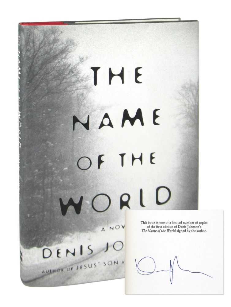 The Name of the World [Signed]. Denis Johnson.