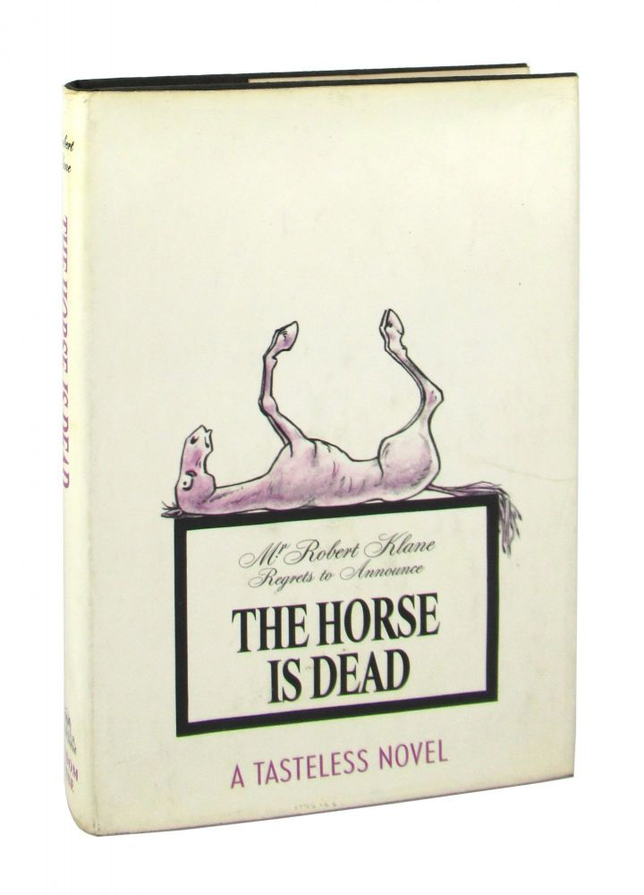 The Horse Is Dead. Robert Klane.