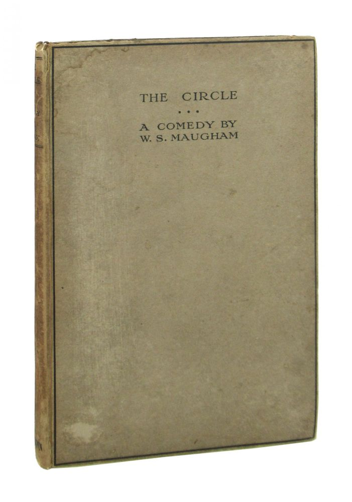 The Circle: A Comedy in Three Acts. W. Somerset Maugham.