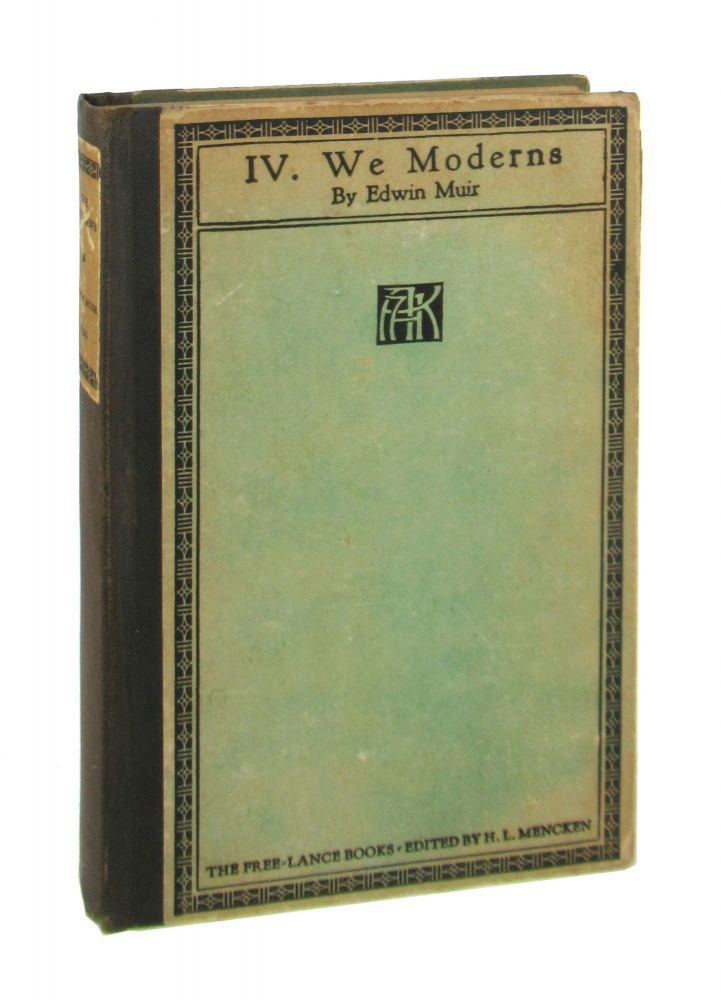 We Moderns: Enigmas and Guesses. ed., intro, Edwin Muir, H L. Mencken.