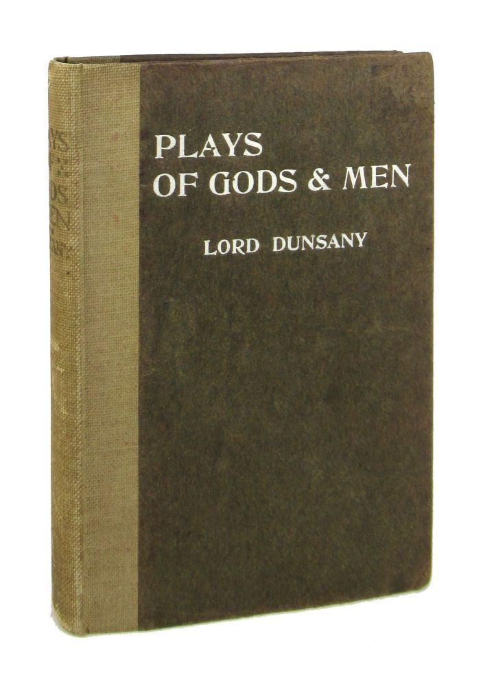 Plays of Gods and Men. Lord Dunsany.