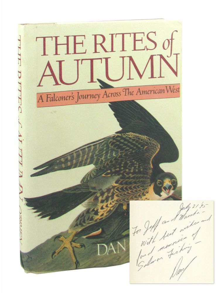The Rites of Autumn: A Falconer's Journey Across the American West [Inscribed and Signed]. Dan O'Brien.