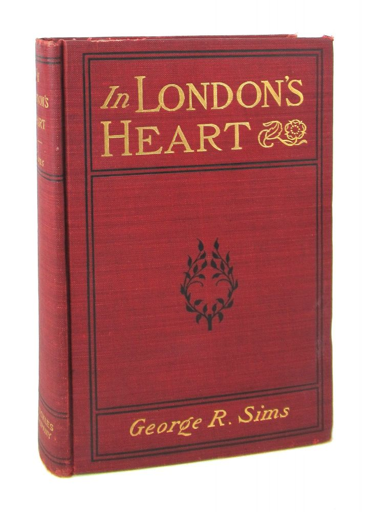 In London's Heart. George R. Sims.