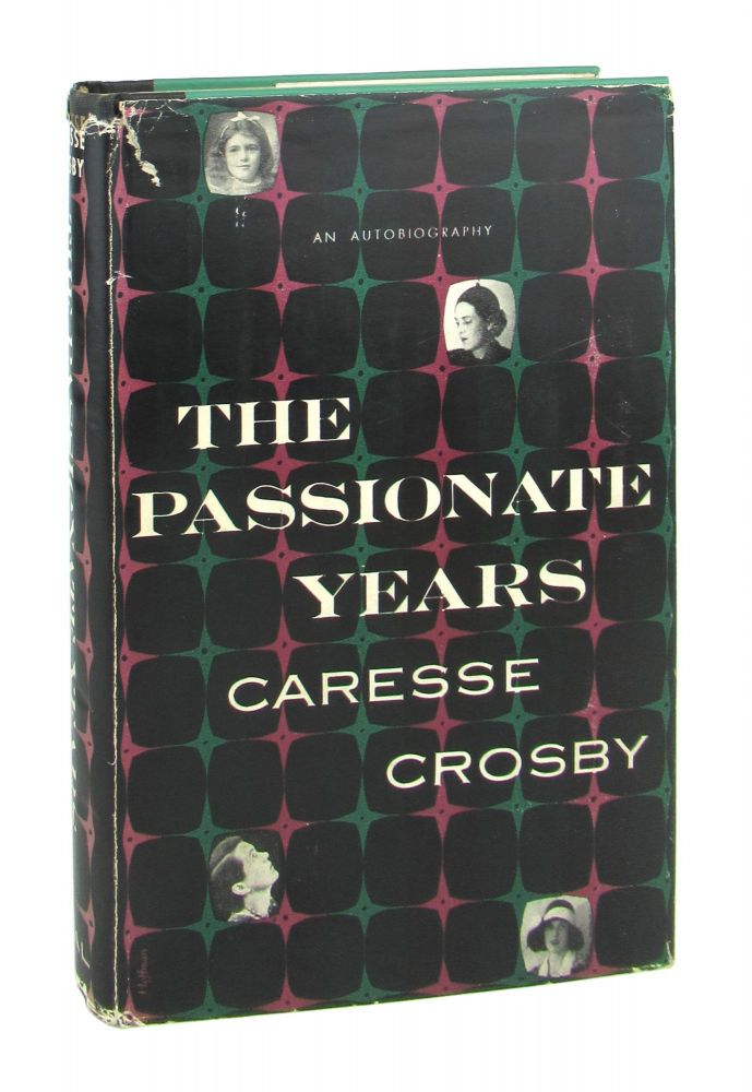 The Passionate Years. Caresse Crosby.