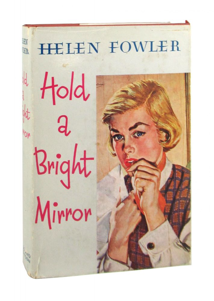 Hold a Bright Mirror. Helen Fowler.