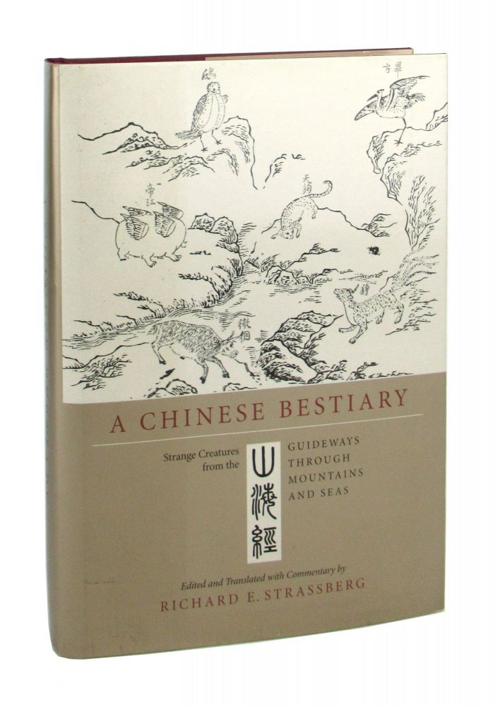 A Chinese Bestiary: Strange Creatures from the Guideways through Mountains and Seas. Richard E. Strassberg, trans.