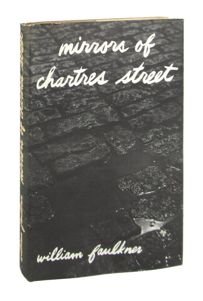 Mirrors of Chartres Street. William Faulkner, Mary Demopoulos.
