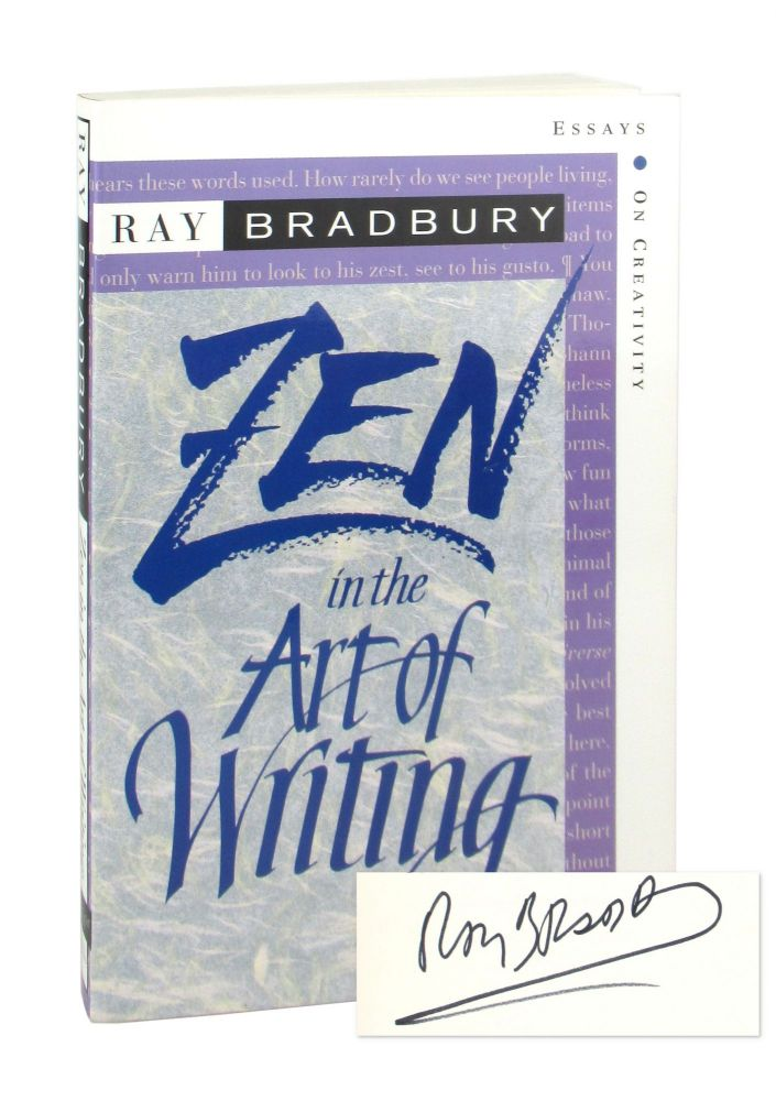 Zen in the Art of Writing [Signed]. Ray Bradbury.