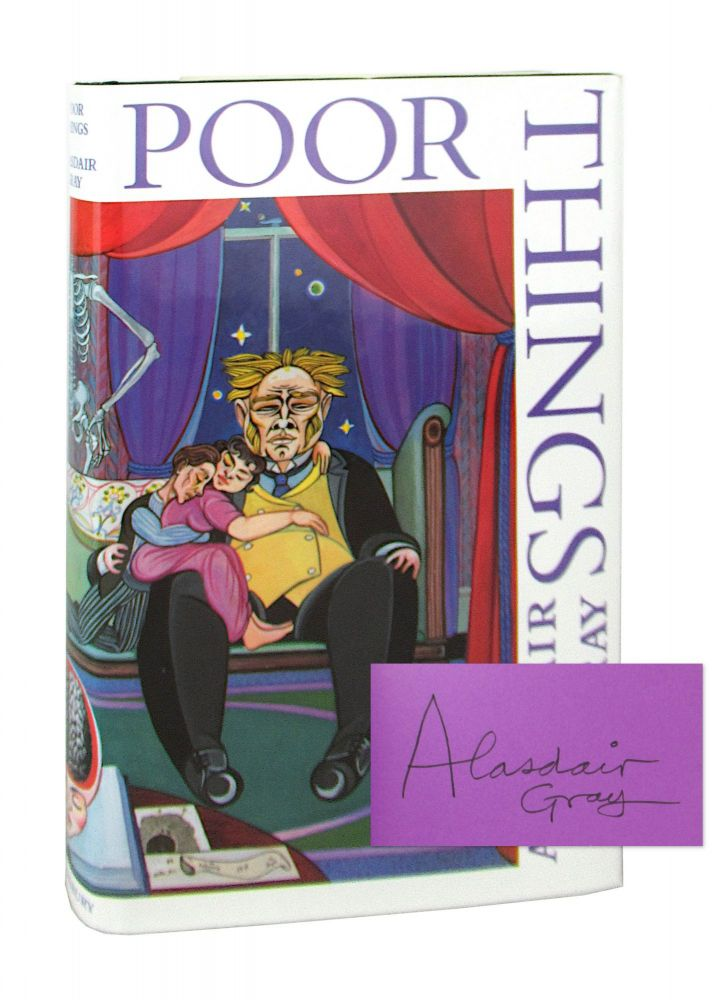 Poor Things: Episodes from the Early Life of Archibald McCandless M.D., Scottish Public Health Officer [Signed]. Alasdair Gray.
