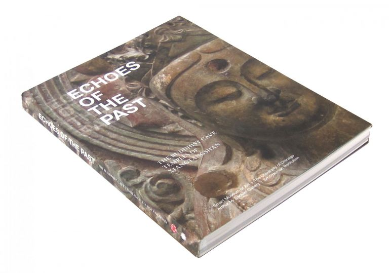 Echoes of the Past: The Buddhist Cave Temples of Xiangtangshan [ 响堂山石窟项目 ]. Katherine R. Tsiang.