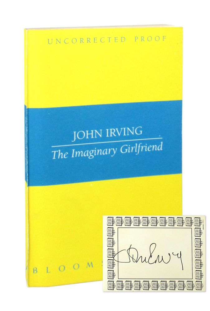 The Imaginary Girlfriend [Signed Bookplate Laid in]. John Irving.