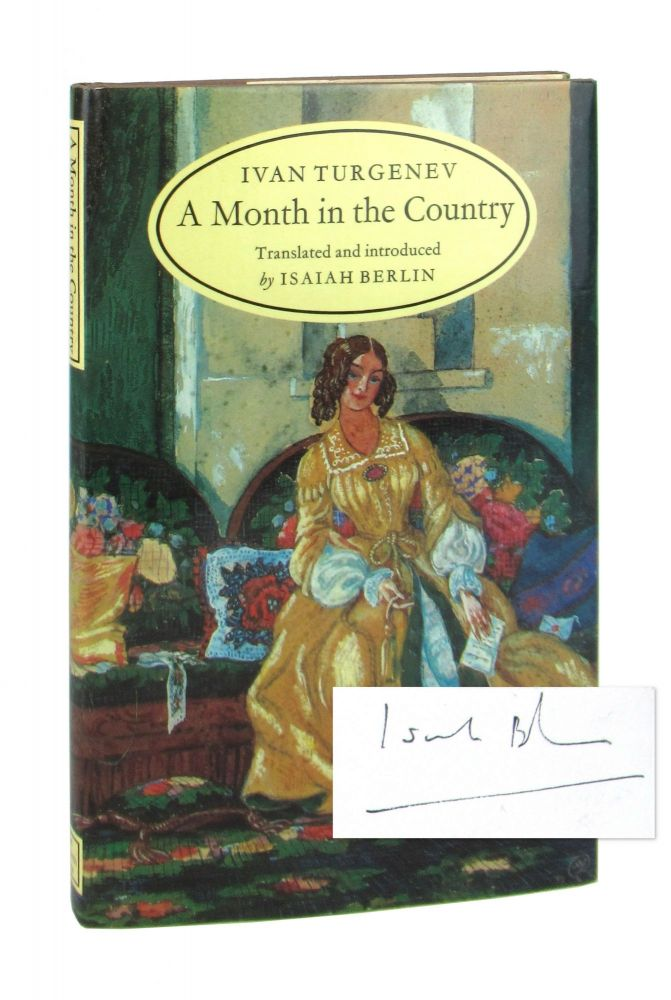 A Month in the Country [Signed by Berlin]. trans., intro, Ivan Turgenev, Isaiah Berlin.