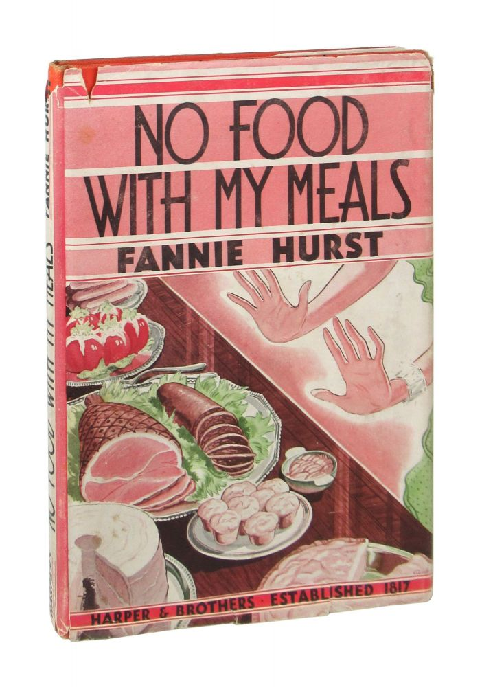 No Food With My Meals. Fannie Hurst.