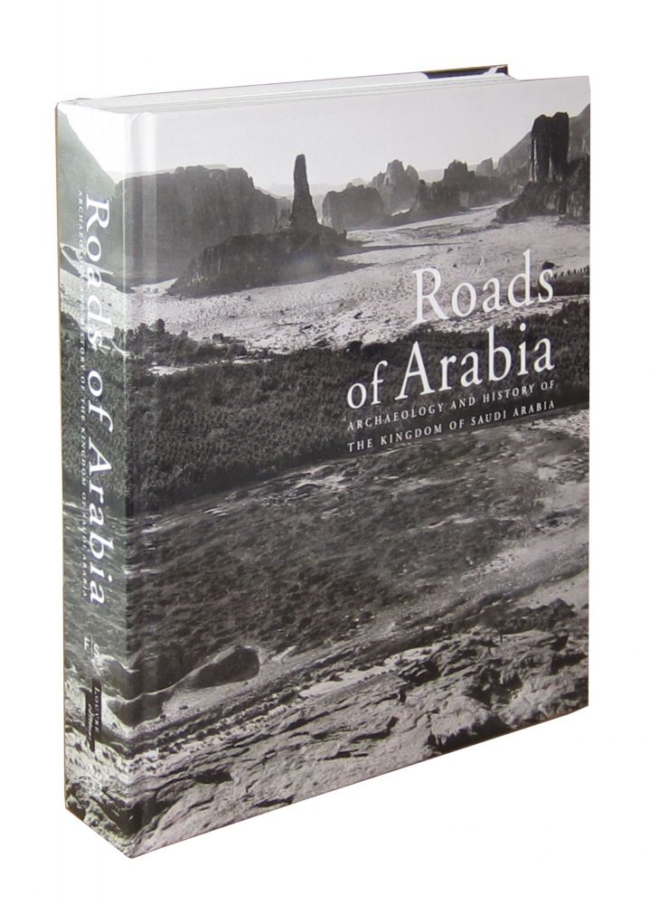 Roads of Arabia: Archaeology and History of the Kingdom of Saudi Arabia. Ali Ibrahim Al-Ghabban, Béatrice André-Salvini, Françoise Demange, Carine Juvin, Marianne Cotty, eds.