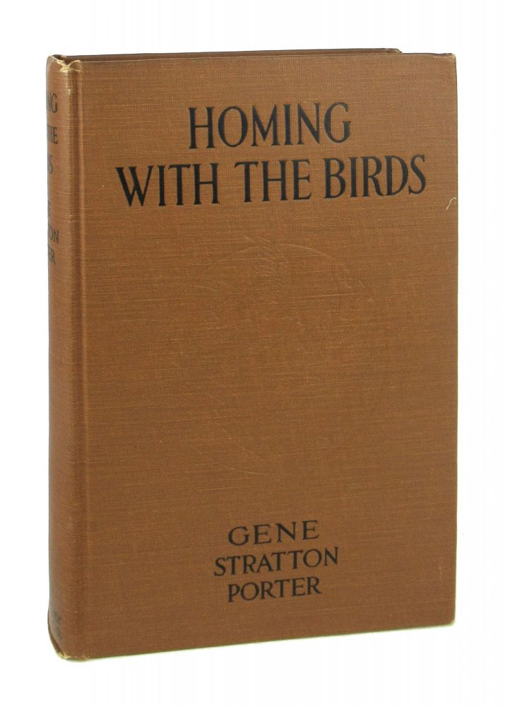 Homing with the Birds: The History of a Lifetime of Personal Experience with Birds. Gene Stratton-Porter.