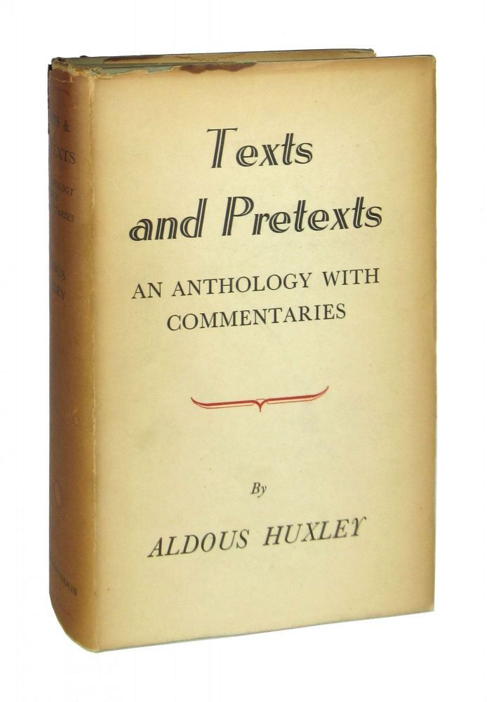 Texts and Pretexts: An Anthology with Commentaries. Aldous Huxley.