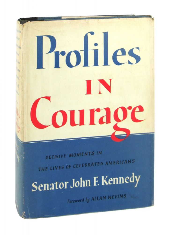 Profiles in Courage. John F. Kennedy, Allan Nevins, fwd.