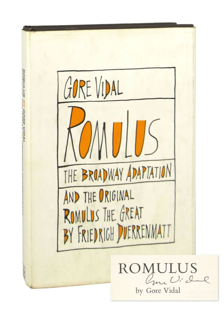 Romulus: The Broadway Adaptation; and the Original Romulus the Great [Signed by Vidal]. Gore Vidal, Friedrich Duerrenmatt, Gerhard Nellhaus, trans.