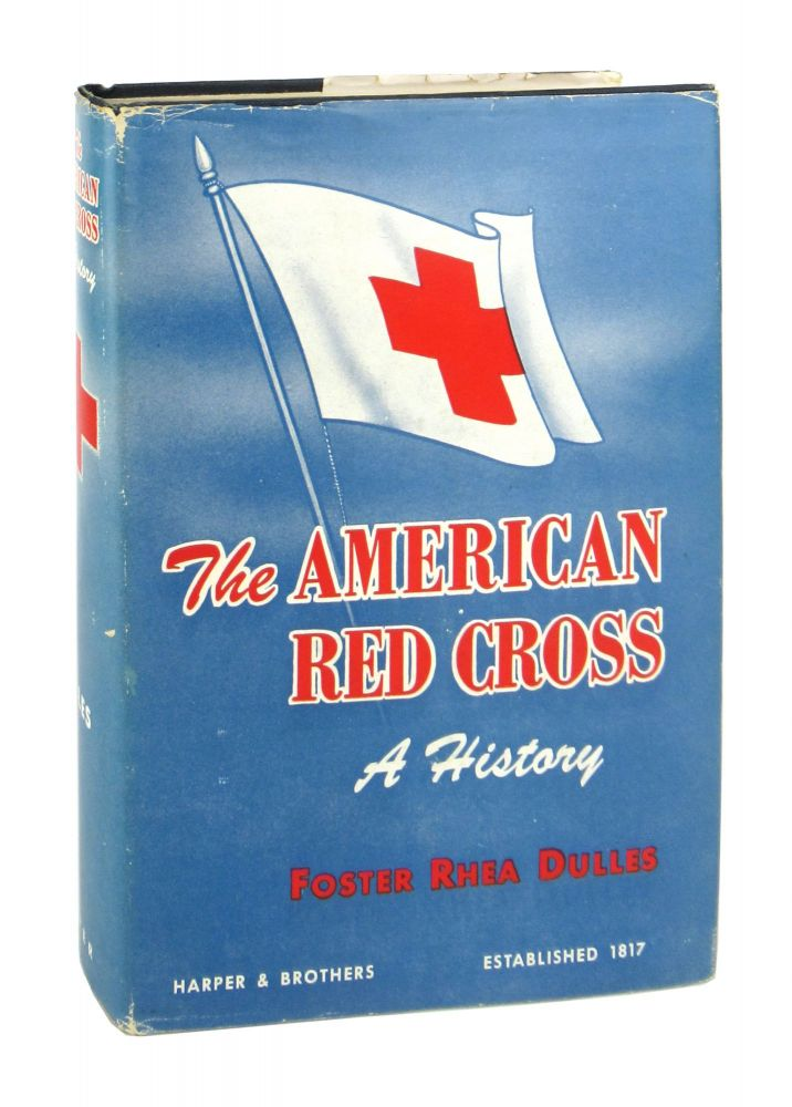 The American Red Cross: A History. Foster Rhea Dulles.