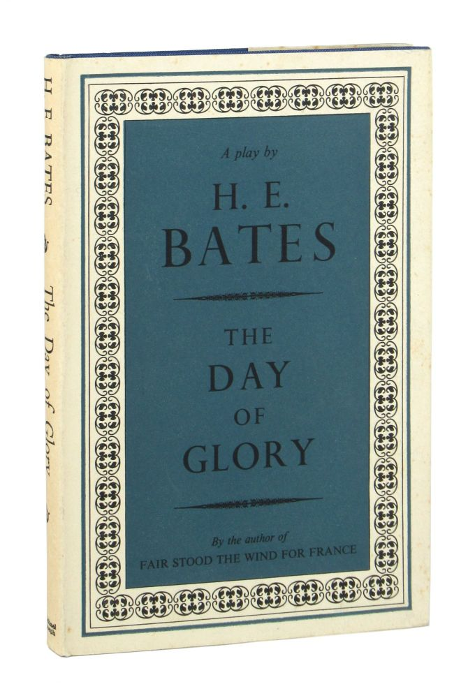 The Day of Glory: A Play in Three Acts. H E. Bates.
