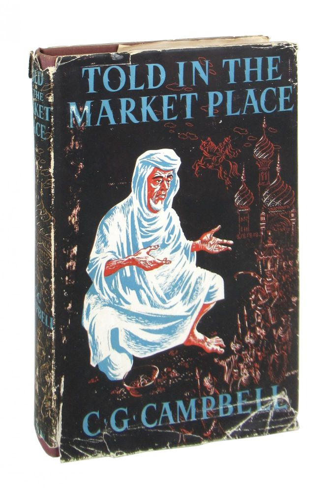 Told in the Market Place. C G. Campbell.