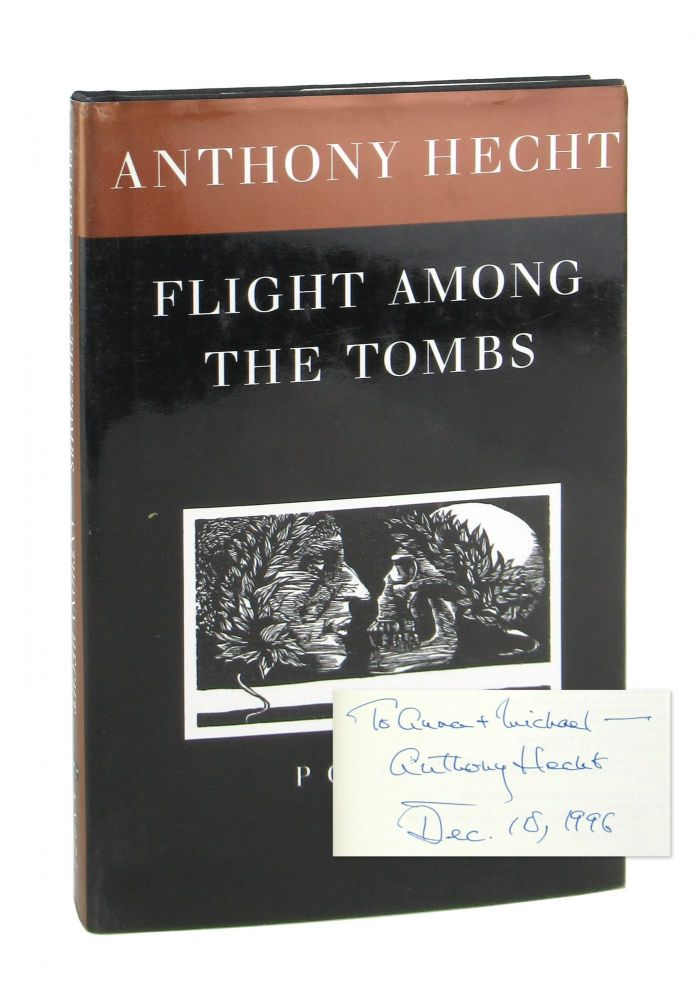 Flight Among the Tombs: Poems [Signed and Inscribed]. Anthony Hecht, Leonard Baskin.