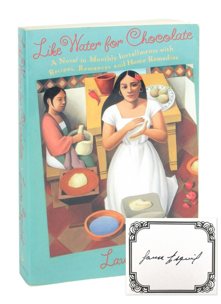 Like Water for Chocolate: A Novel in Monthly Installments, with Recipes, Romances, and Home Remedies [Signed Bookplate Laid in; Advance Reading Copy]. Laura Esquivel, Carol and Tom Christensen, Carol, Tom Christensen, trans.