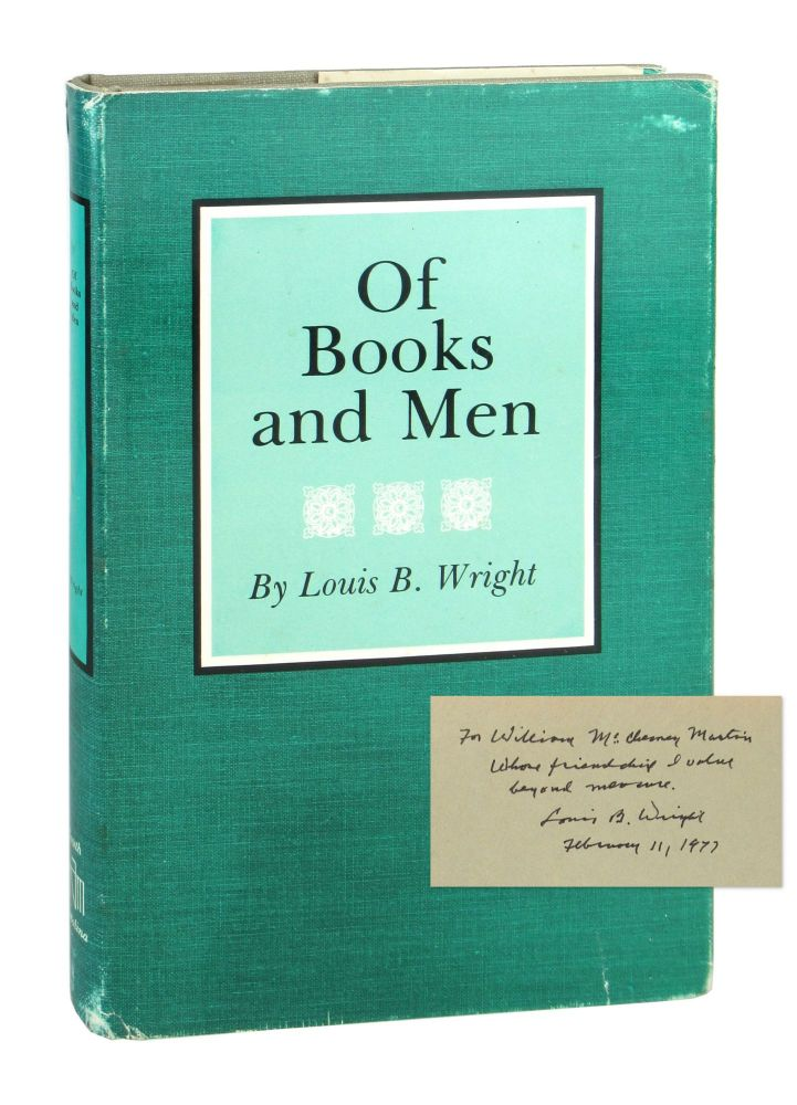 Of Books and Men [Signed to William McChesney Martin]. Louis B. Wright.